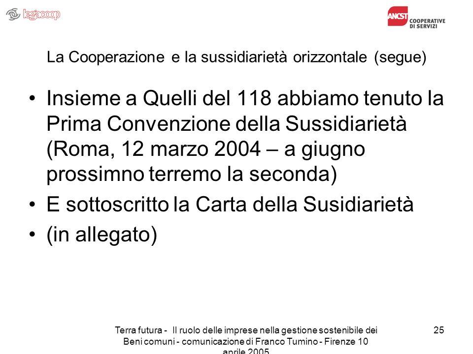 Terra futura - Il ruolo delle imprese nella gestione sostenibile dei Beni comuni - comunicazione di Franco Tumino - Firenze 10 aprile 2005 25 La Coope