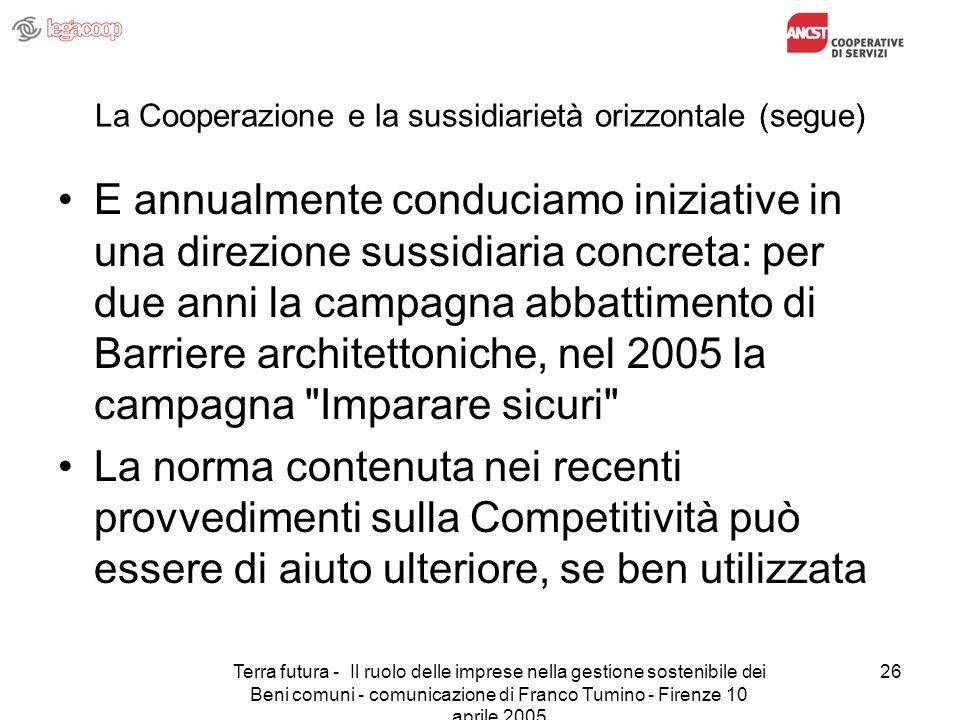 Terra futura - Il ruolo delle imprese nella gestione sostenibile dei Beni comuni - comunicazione di Franco Tumino - Firenze 10 aprile 2005 26 La Coope