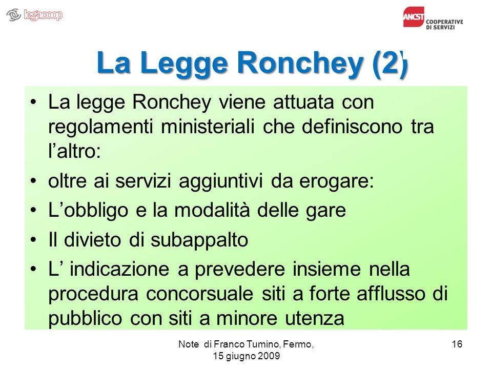 La Legge Ronchey (2) La legge Ronchey viene attuata con regolamenti ministeriali che definiscono tra laltro: oltre ai servizi aggiuntivi da erogare: L