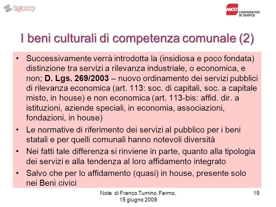 I beni culturali di competenza comunale (2) Successivamente verrà introdotta la (insidiosa e poco fondata) distinzione tra servizi a rilevanza industr