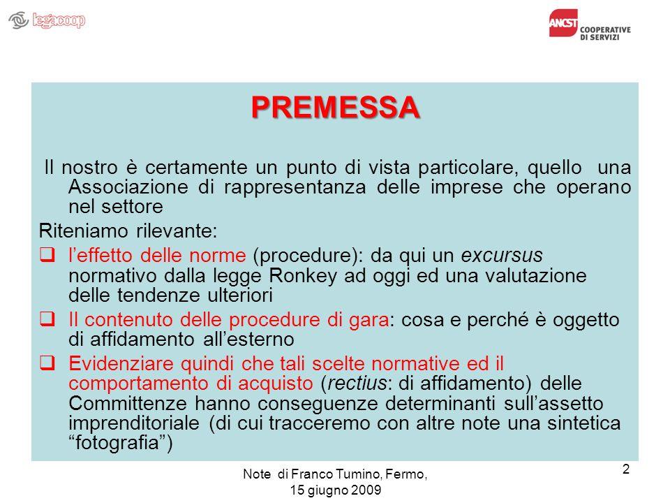 Note di Franco Tumino, Fermo, 15 giugno 2009 2 PREMESSA Il nostro è certamente un punto di vista particolare, quello una Associazione di rappresentanz