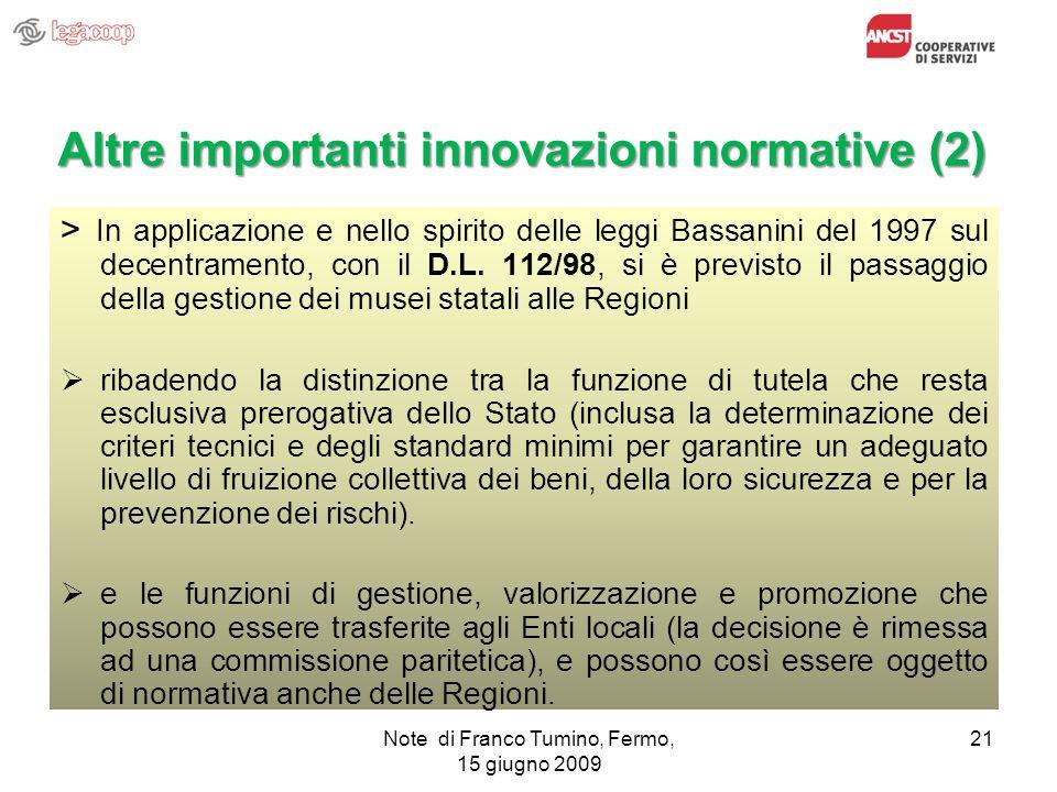 Note di Franco Tumino, Fermo, 15 giugno 2009 21 Altre importanti innovazioni normative (2) > In applicazione e nello spirito delle leggi Bassanini del
