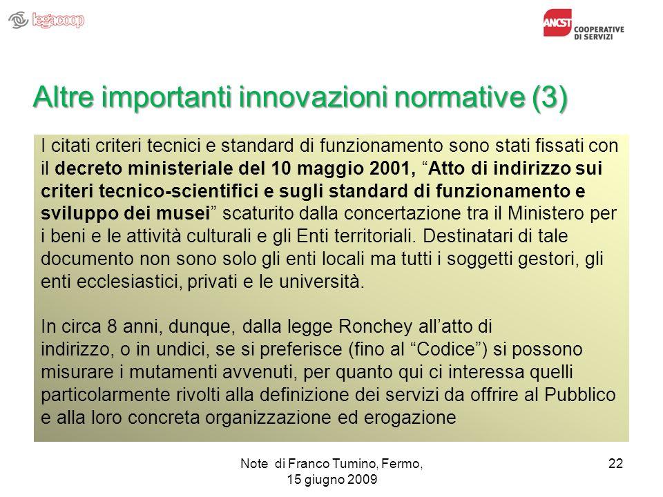Note di Franco Tumino, Fermo, 15 giugno 2009 22 Altre importanti innovazioni normative (3) I citati criteri tecnici e standard di funzionamento sono s