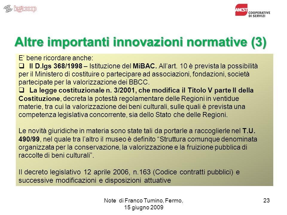 Note di Franco Tumino, Fermo, 15 giugno 2009 23 Altre importanti innovazioni normative (3) E bene ricordare anche: Il D.lgs 368/1998 – Istituzione del