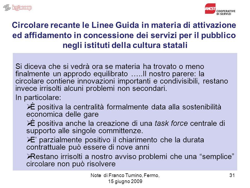 Note di Franco Tumino, Fermo, 15 giugno 2009 31 Circolare recante le Linee Guida in materia di attivazione ed affidamento in concessione dei servizi p