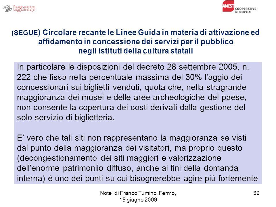 Note di Franco Tumino, Fermo, 15 giugno 2009 32 (SEGUE ) Circolare recante le Linee Guida in materia di attivazione ed affidamento in concessione dei