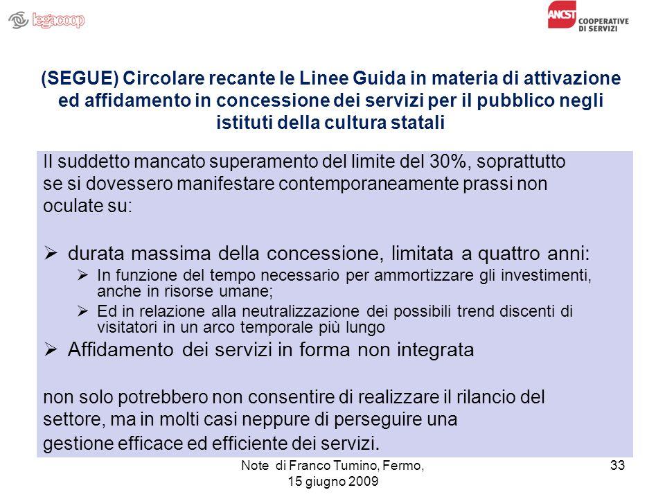 Note di Franco Tumino, Fermo, 15 giugno 2009 33 (SEGUE) Circolare recante le Linee Guida in materia di attivazione ed affidamento in concessione dei s