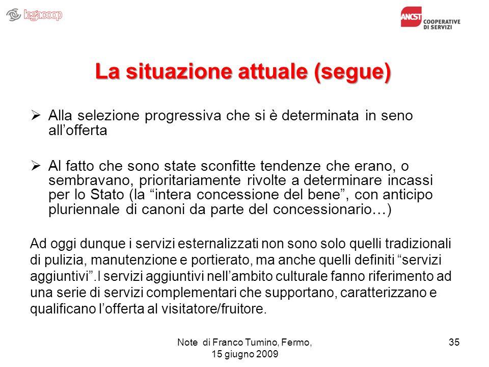 Note di Franco Tumino, Fermo, 15 giugno 2009 35 La situazione attuale (segue) Alla selezione progressiva che si è determinata in seno allofferta Al fa