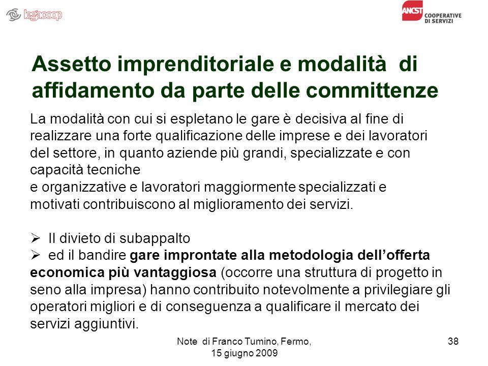 Note di Franco Tumino, Fermo, 15 giugno 2009 38 Assetto imprenditoriale e modalità di affidamento da parte delle committenze La modalità con cui si es