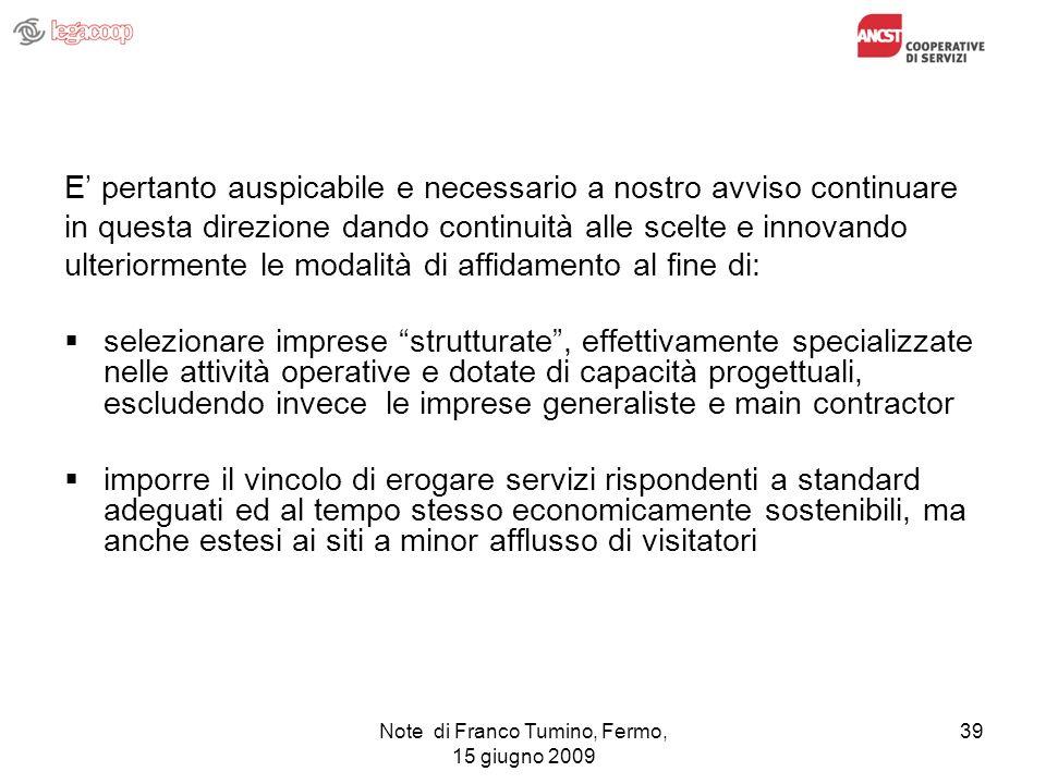 Note di Franco Tumino, Fermo, 15 giugno 2009 39 E pertanto auspicabile e necessario a nostro avviso continuare in questa direzione dando continuità al