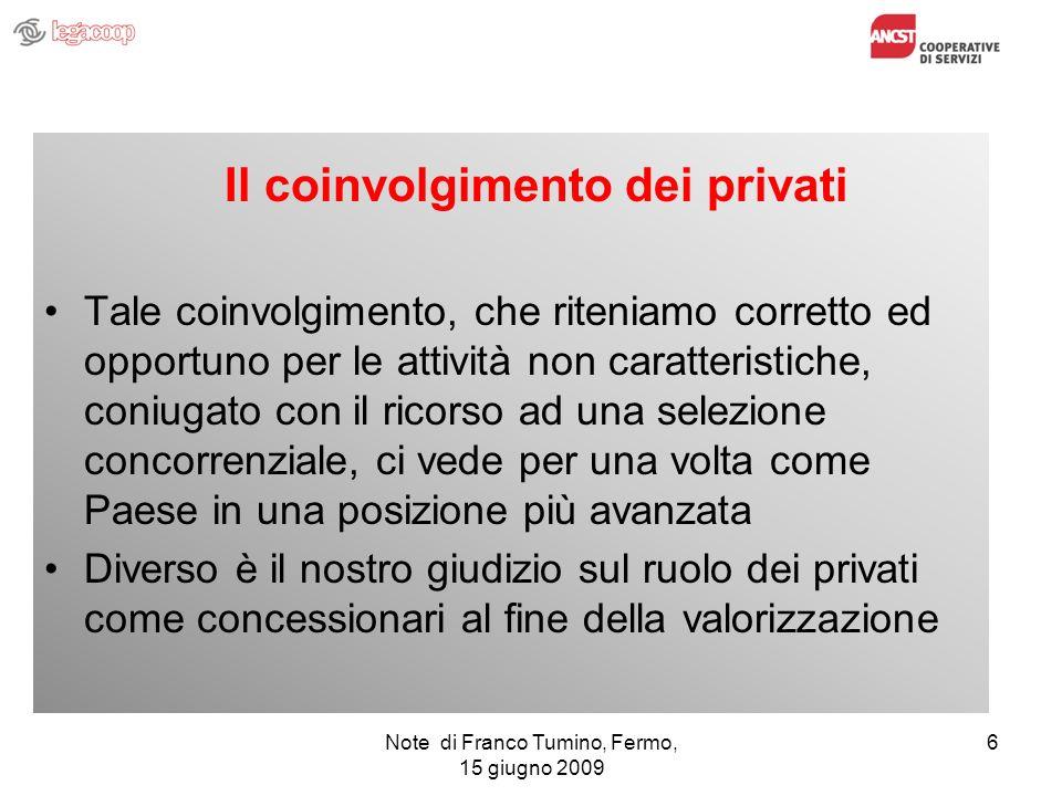 Il coinvolgimento dei privati Tale coinvolgimento, che riteniamo corretto ed opportuno per le attività non caratteristiche, coniugato con il ricorso a