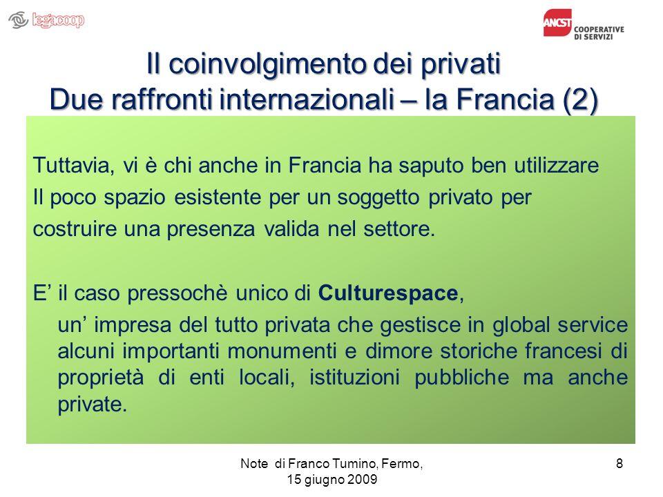 Il coinvolgimento dei privati Due raffronti internazionali – la Francia (2) Tuttavia, vi è chi anche in Francia ha saputo ben utilizzare Il poco spazi
