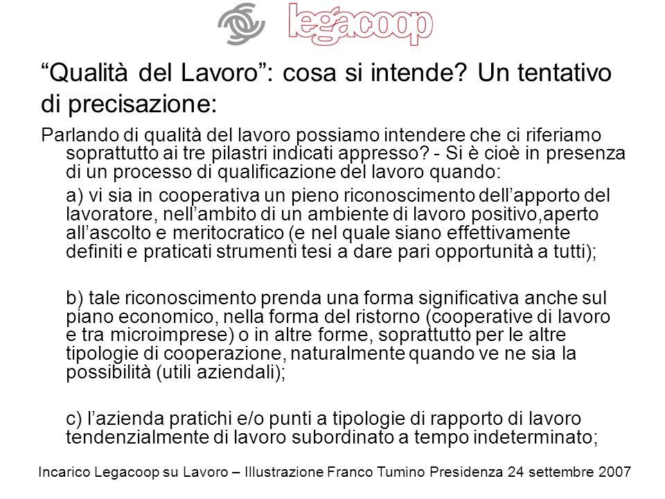 Incarico Legacoop su Lavoro – Illustrazione Franco Tumino Presidenza 24 settembre 2007 Qualità del Lavoro: cosa si intende.