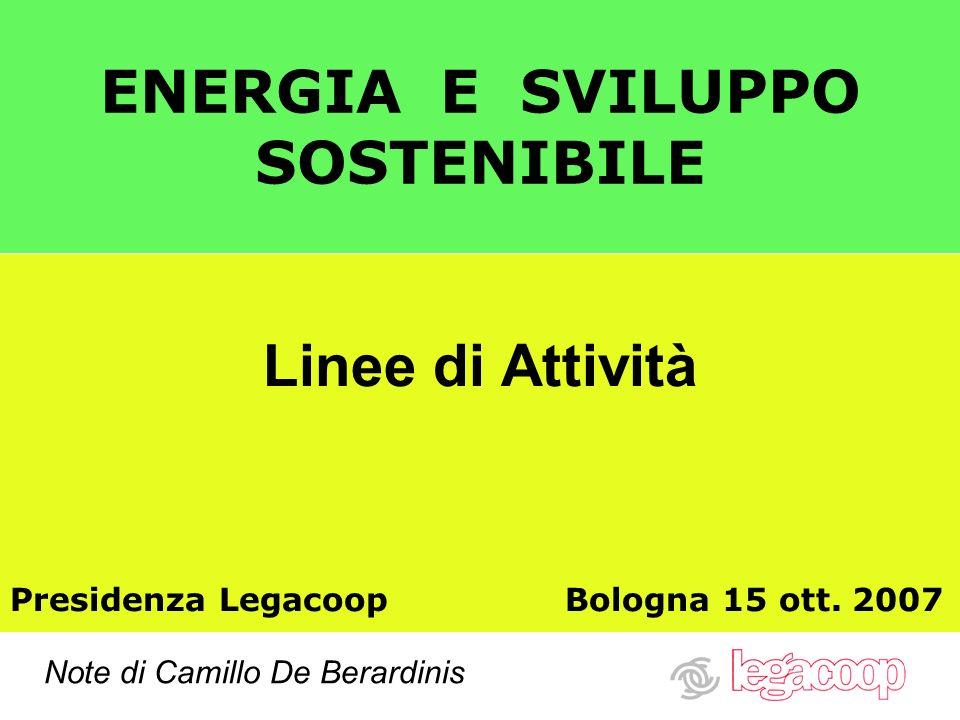 ENERGIA E SVILUPPO SOSTENIBILE Linee di Attività Presidenza Legacoop Bologna 15 ott.