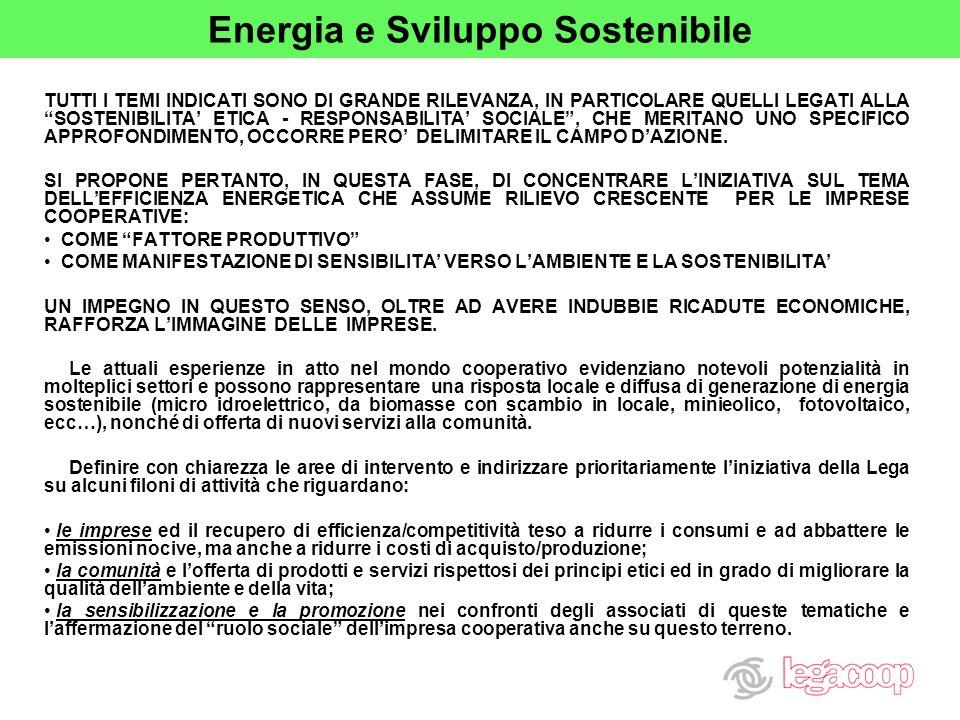 Energia e Sviluppo Sostenibile TUTTI I TEMI INDICATI SONO DI GRANDE RILEVANZA, IN PARTICOLARE QUELLI LEGATI ALLA SOSTENIBILITA ETICA - RESPONSABILITA SOCIALE, CHE MERITANO UNO SPECIFICO APPROFONDIMENTO, OCCORRE PERO DELIMITARE IL CAMPO DAZIONE.