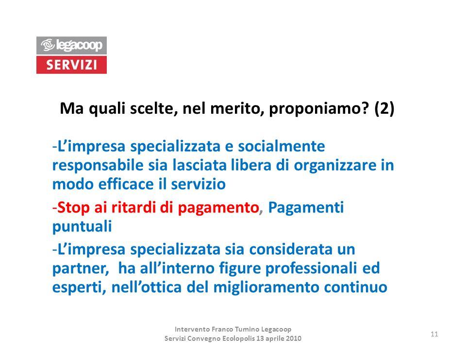 Ma quali scelte, nel merito, proponiamo? (2) -Limpresa specializzata e socialmente responsabile sia lasciata libera di organizzare in modo efficace il