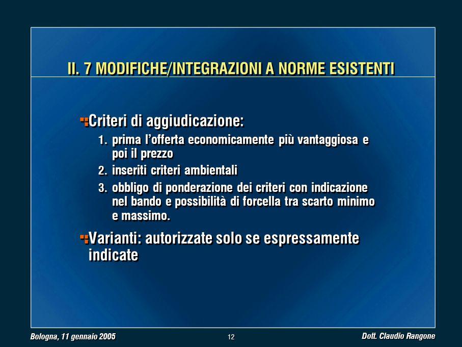 Bologna, 11 gennaio 2005 Dott. Claudio Rangone 12 II.