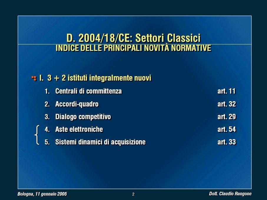 Bologna, 11 gennaio 2005 Dott. Claudio Rangone 2 2 I.