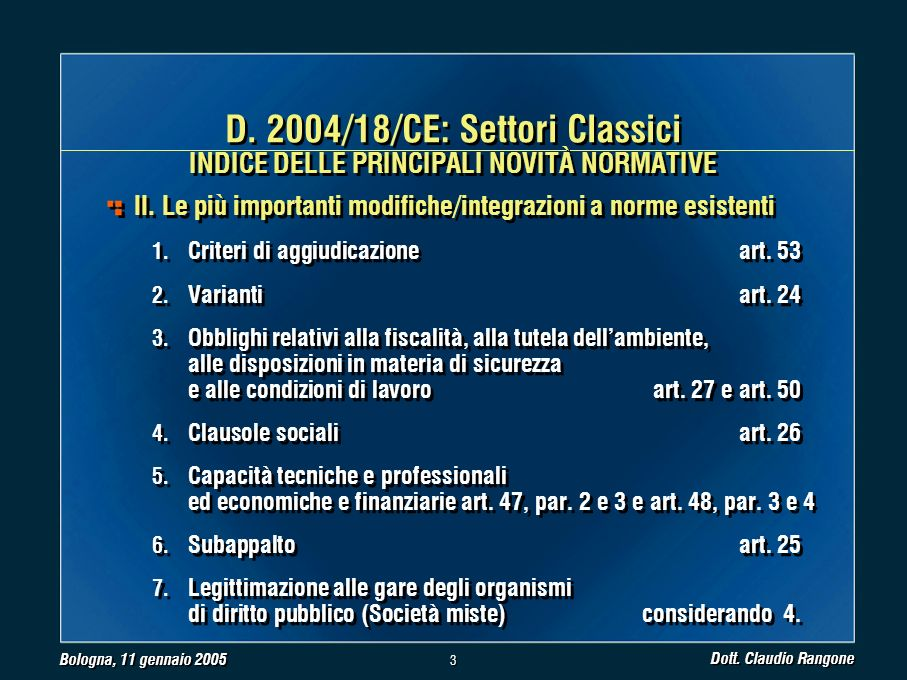 Bologna, 11 gennaio 2005 Dott. Claudio Rangone 3 3 II.