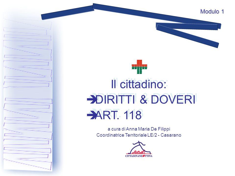 Il cittadino: DIRITTI & DOVERI ART. 118 Il cittadino: DIRITTI & DOVERI ART.