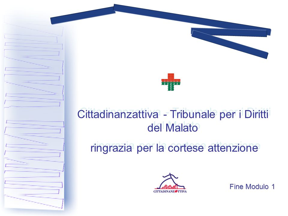 Cittadinanzattiva - Tribunale per i Diritti del Malato ringrazia per la cortese attenzione Cittadinanzattiva - Tribunale per i Diritti del Malato ringrazia per la cortese attenzione Fine Modulo 1