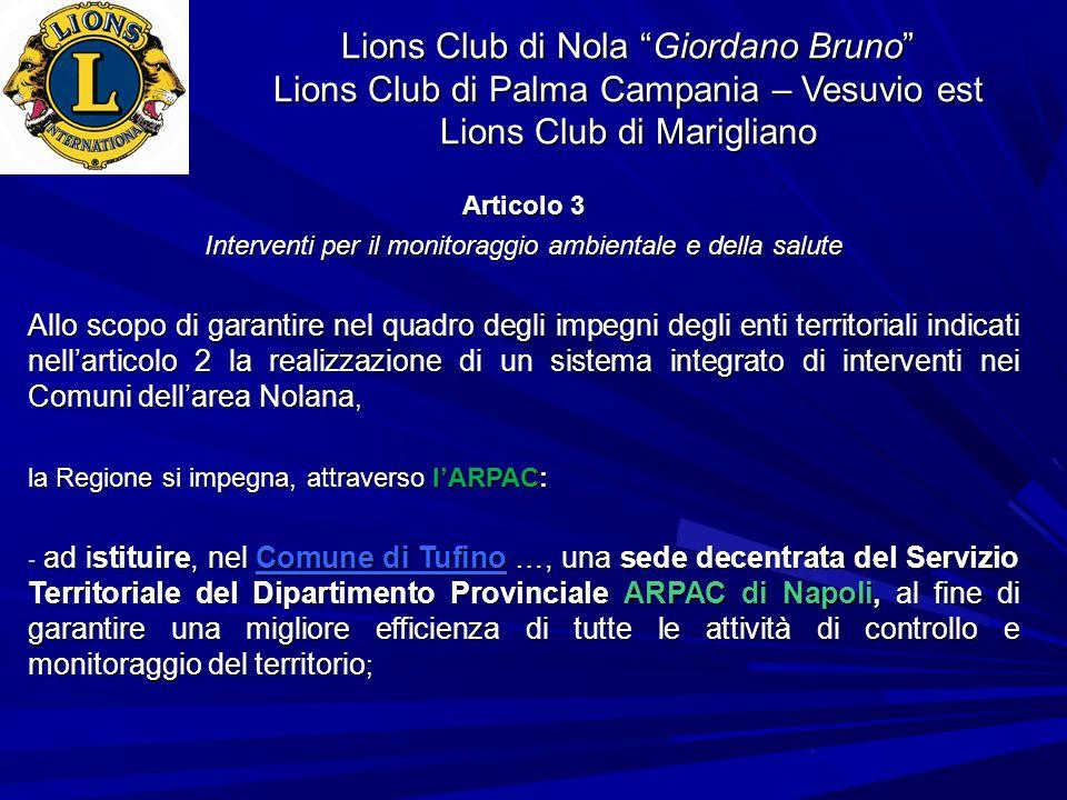 Lions Club di Nola Giordano Bruno Lions Club di Palma Campania – Vesuvio est Lions Club di Marigliano Articolo 3 Interventi per il monitoraggio ambien