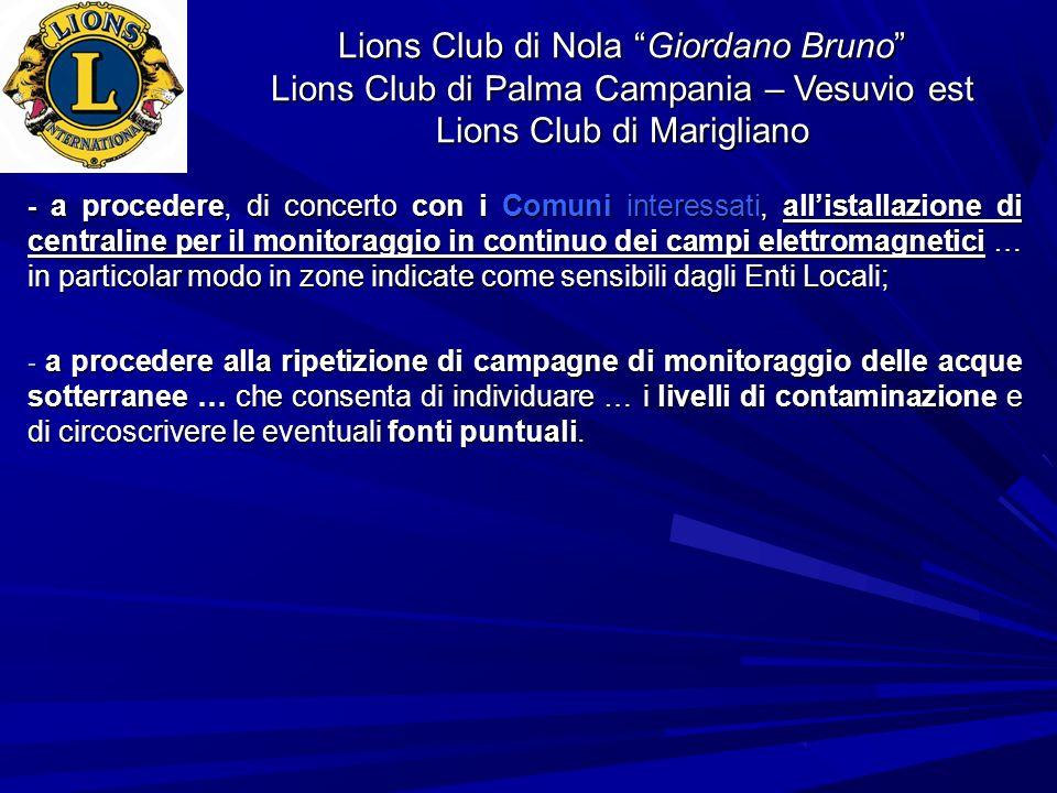 Lions Club di Nola Giordano Bruno Lions Club di Palma Campania – Vesuvio est Lions Club di Marigliano - a procedere, di concerto con i Comuni interess