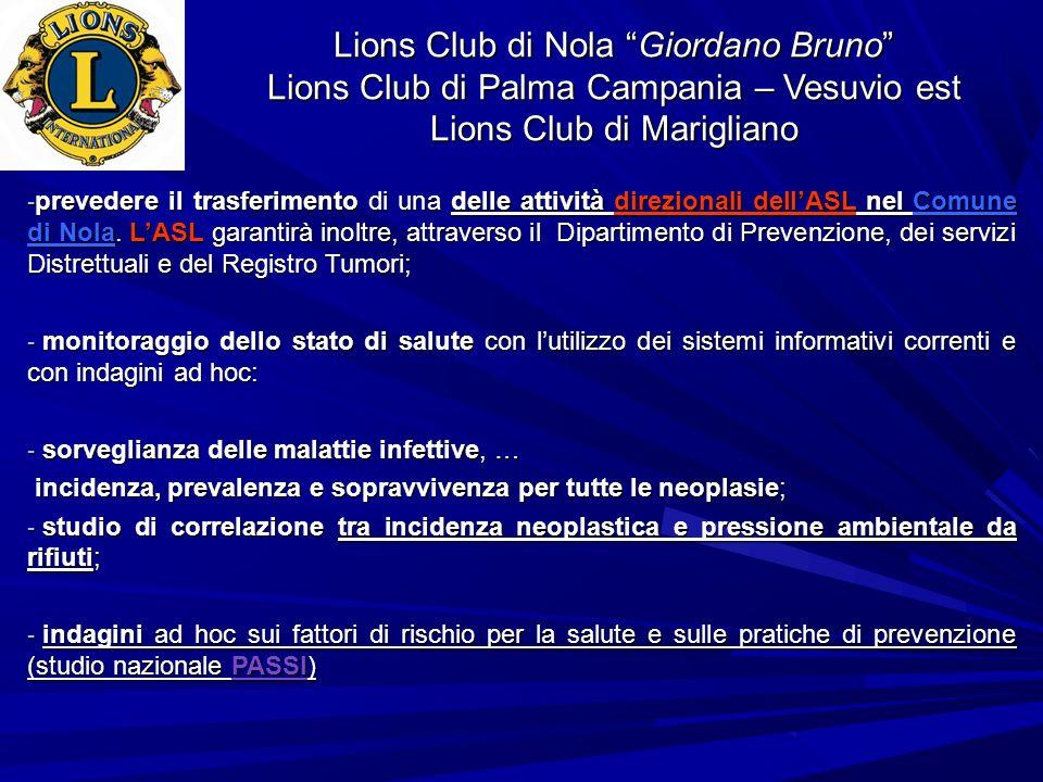 Lions Club di Nola Giordano Bruno Lions Club di Palma Campania – Vesuvio est Lions Club di Marigliano - prevedere il trasferimento di una delle attivi