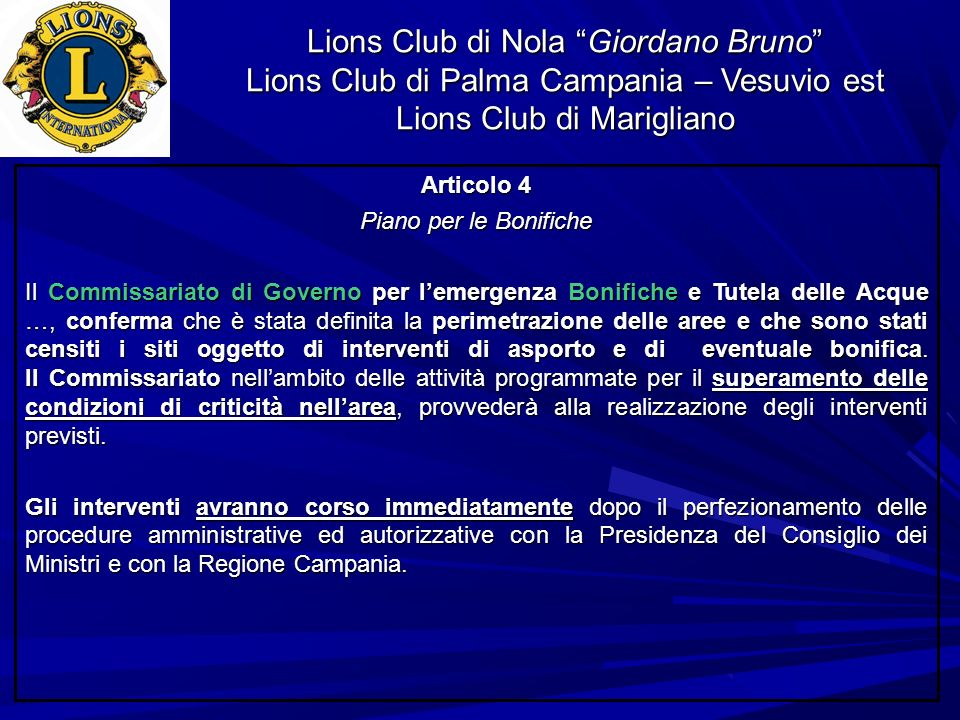 Lions Club di Nola Giordano Bruno Lions Club di Palma Campania – Vesuvio est Lions Club di Marigliano Articolo 4 Piano per le Bonifiche Il Commissaria