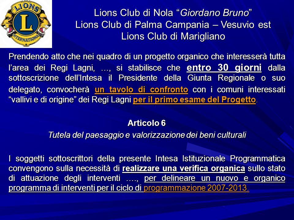 Lions Club di Nola Giordano Bruno Lions Club di Palma Campania – Vesuvio est Lions Club di Marigliano Prendendo atto che nei quadro di un progetto org
