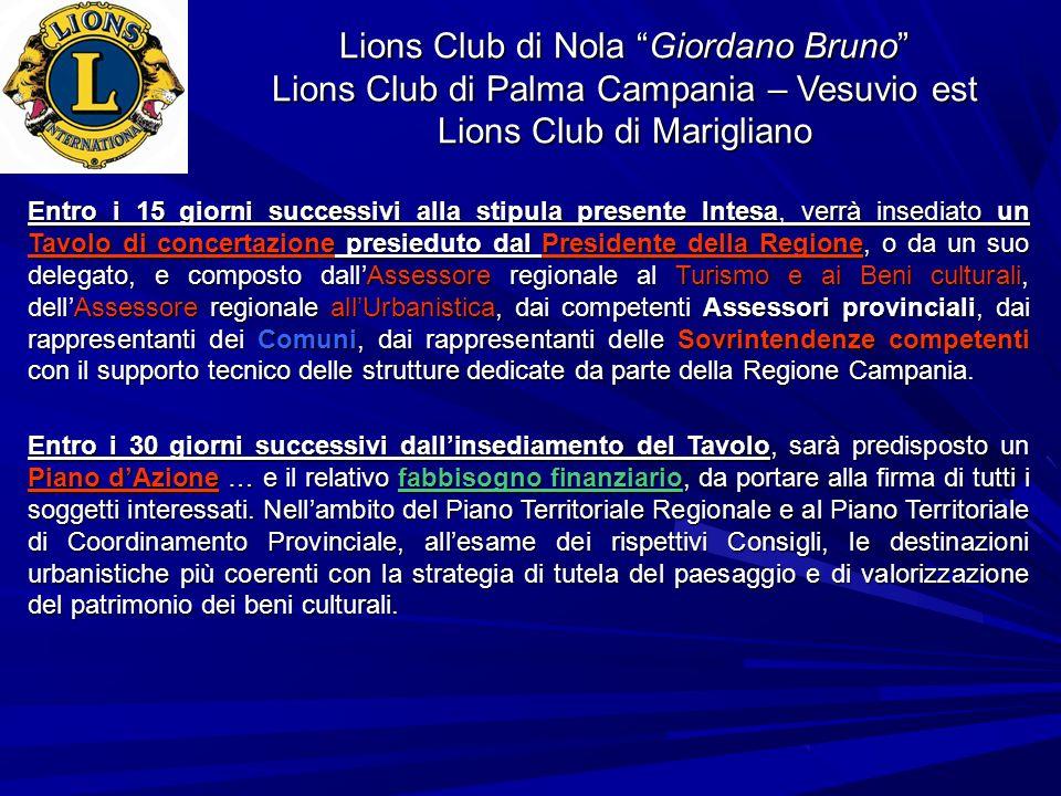 Lions Club di Nola Giordano Bruno Lions Club di Palma Campania – Vesuvio est Lions Club di Marigliano Entro i 15 giorni successivi alla stipula presen
