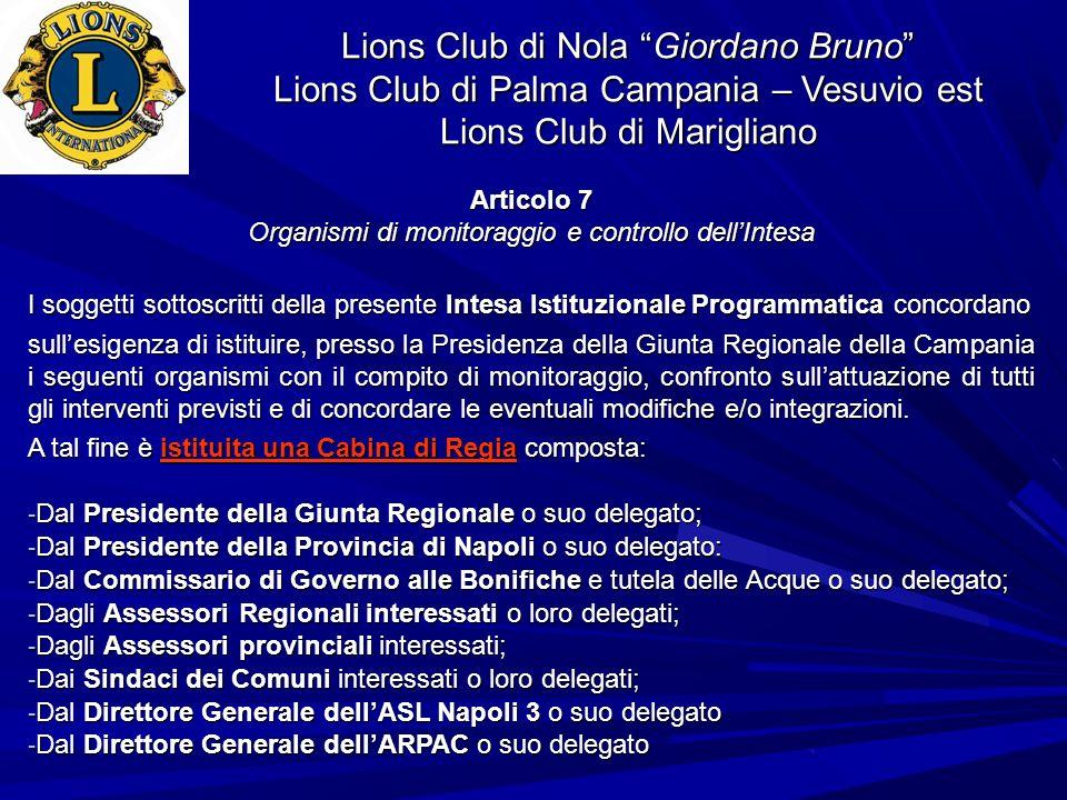Lions Club di Nola Giordano Bruno Lions Club di Palma Campania – Vesuvio est Lions Club di Marigliano Articolo 7 Organismi di monitoraggio e controllo