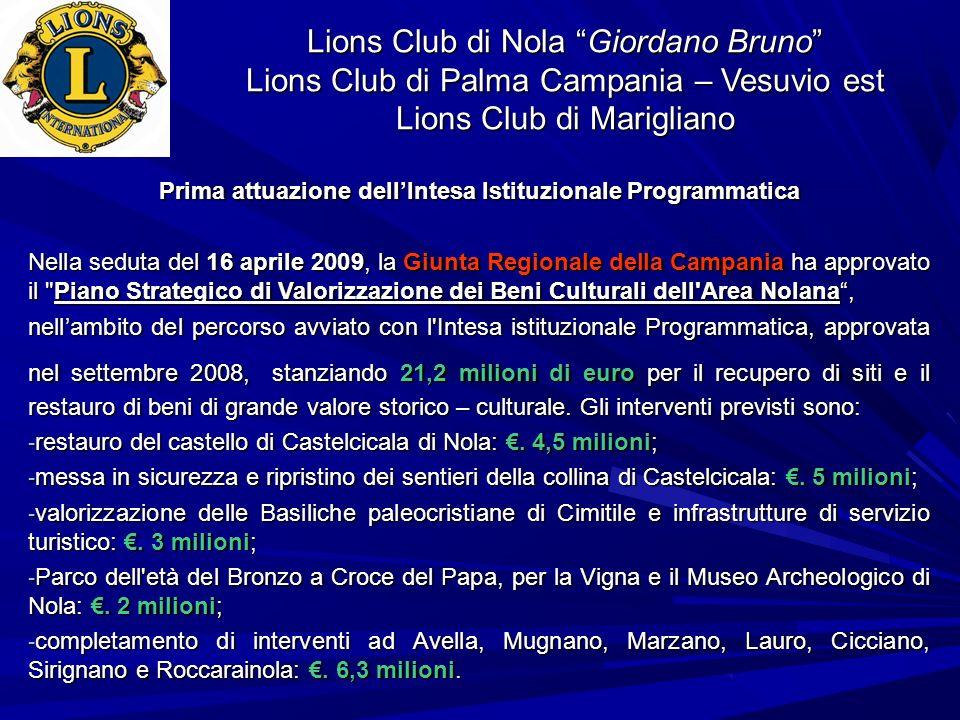 Lions Club di Nola Giordano Bruno Lions Club di Palma Campania – Vesuvio est Lions Club di Marigliano Prima attuazione dellIntesa Istituzionale Progra