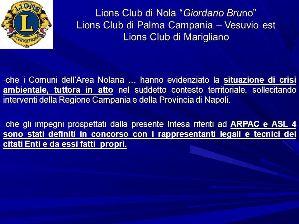 Lions Club di Nola Giordano Bruno Lions Club di Palma Campania – Vesuvio est Lions Club di Marigliano - che i Comuni dellArea Nolana … hanno evidenzia