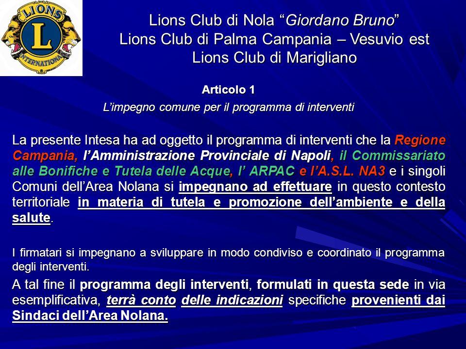 Lions Club di Nola Giordano Bruno Lions Club di Palma Campania – Vesuvio est Lions Club di Marigliano Articolo 1 Limpegno comune per il programma di i