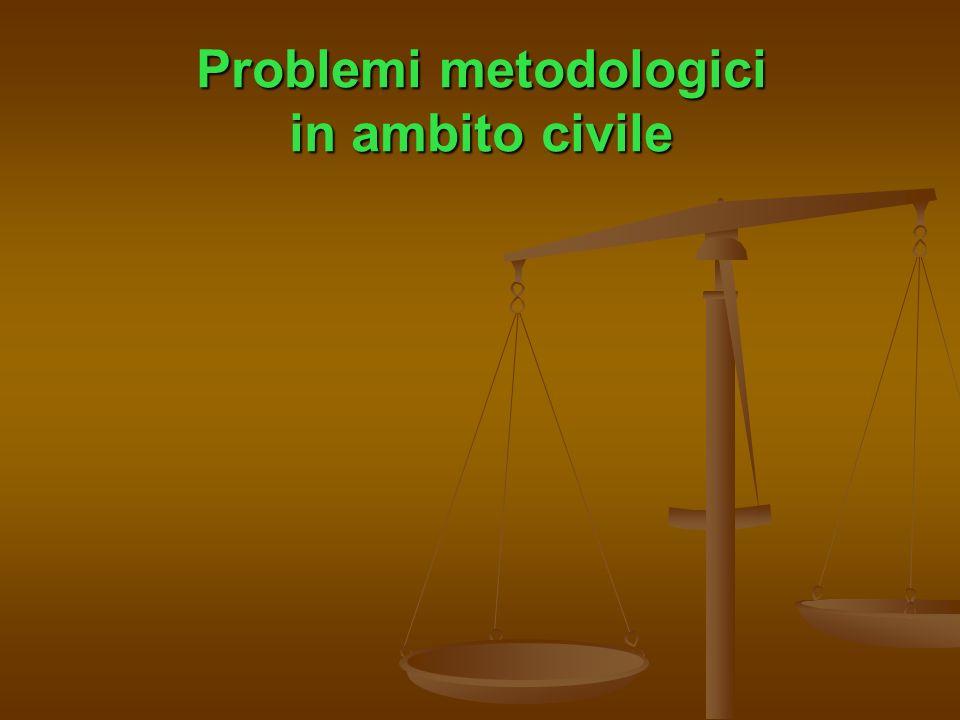 Problemi metodologici in ambito civile