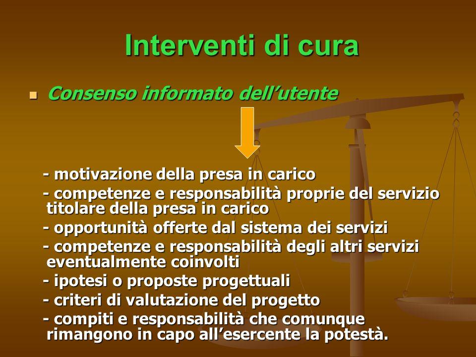 Interventi di cura Interventi di cura Consenso informato dellutente Consenso informato dellutente - motivazione della presa in carico - motivazione de