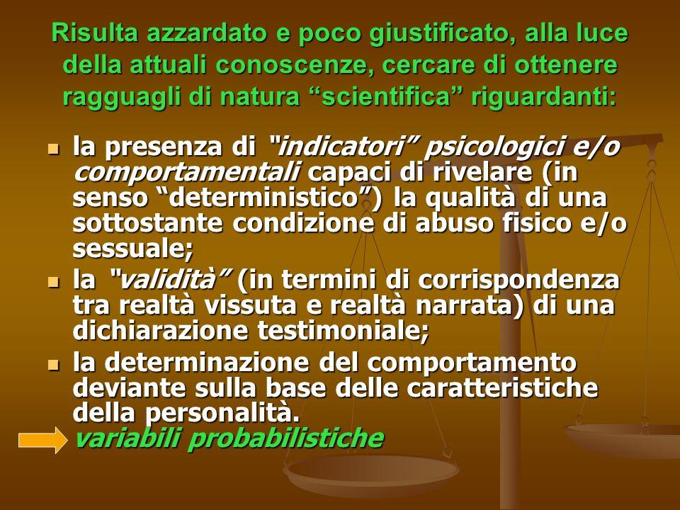 Risulta azzardato e poco giustificato, alla luce della attuali conoscenze, cercare di ottenere ragguagli di natura scientifica riguardanti: la presenz