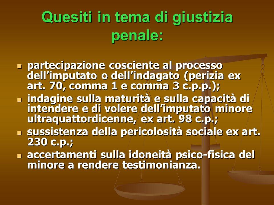 Quesiti in tema di giustizia penale: partecipazione cosciente al processo dellimputato o dellindagato (perizia ex art. 70, comma 1 e comma 3 c.p.p.);
