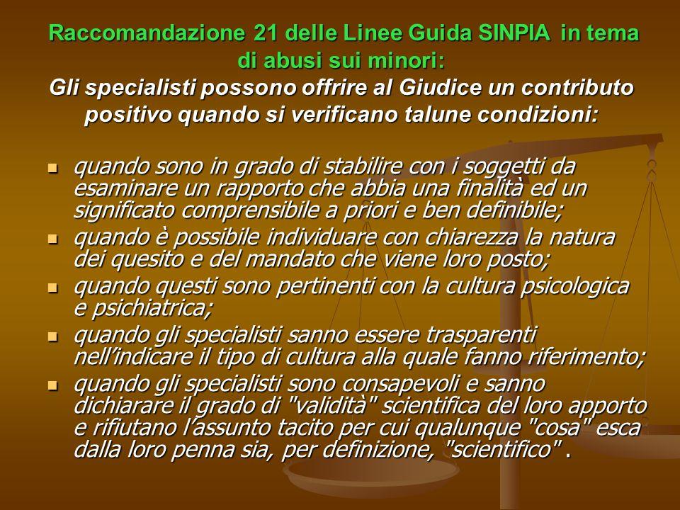 Raccomandazione 21 delle Linee Guida SINPIA in tema di abusi sui minori: Gli specialisti possono offrire al Giudice un contributo positivo quando si v
