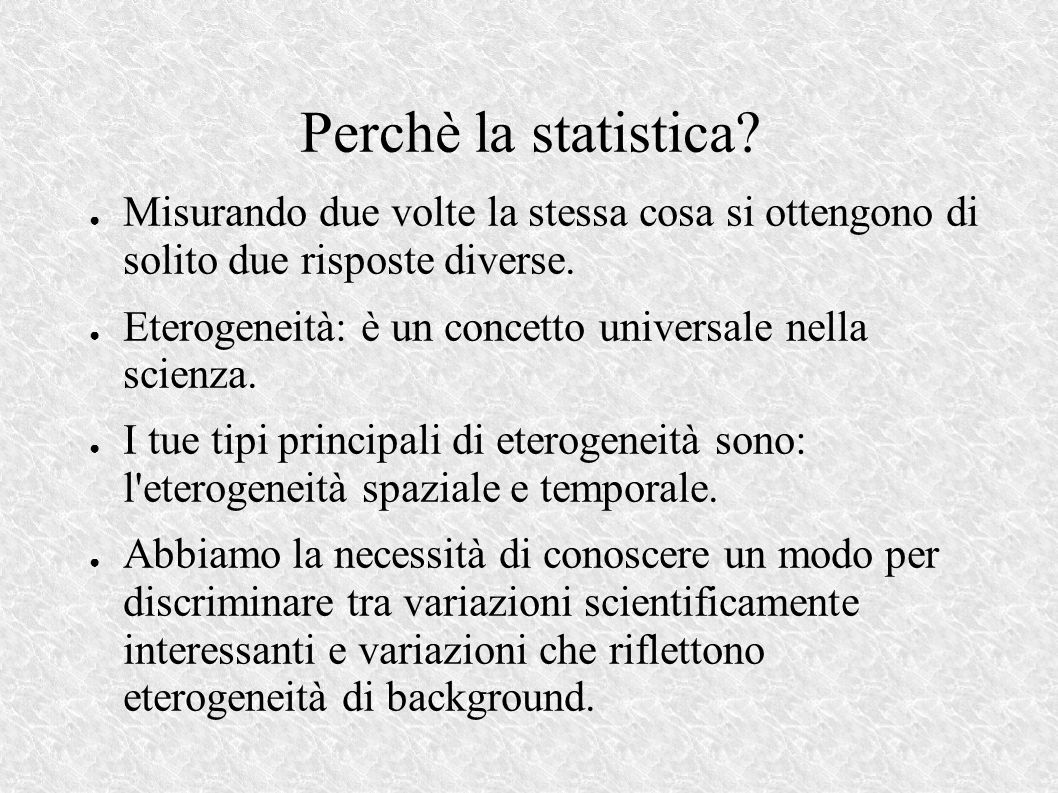 Perchè la statistica.