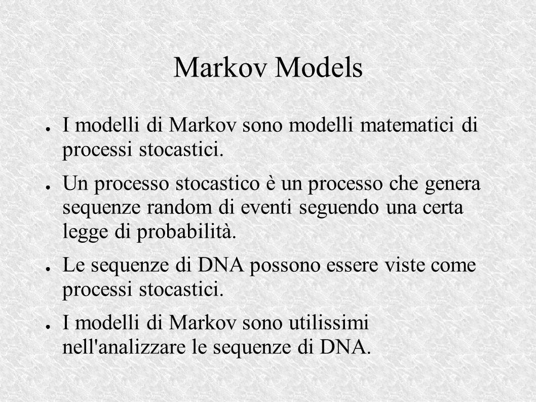 Markov Models I modelli di Markov sono modelli matematici di processi stocastici.