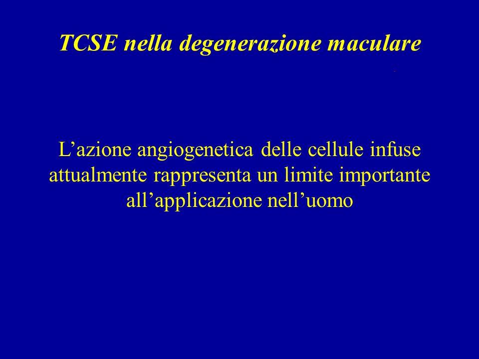 TCSE nella degenerazione maculare Trapianto di cellule CD34+ autologhe.