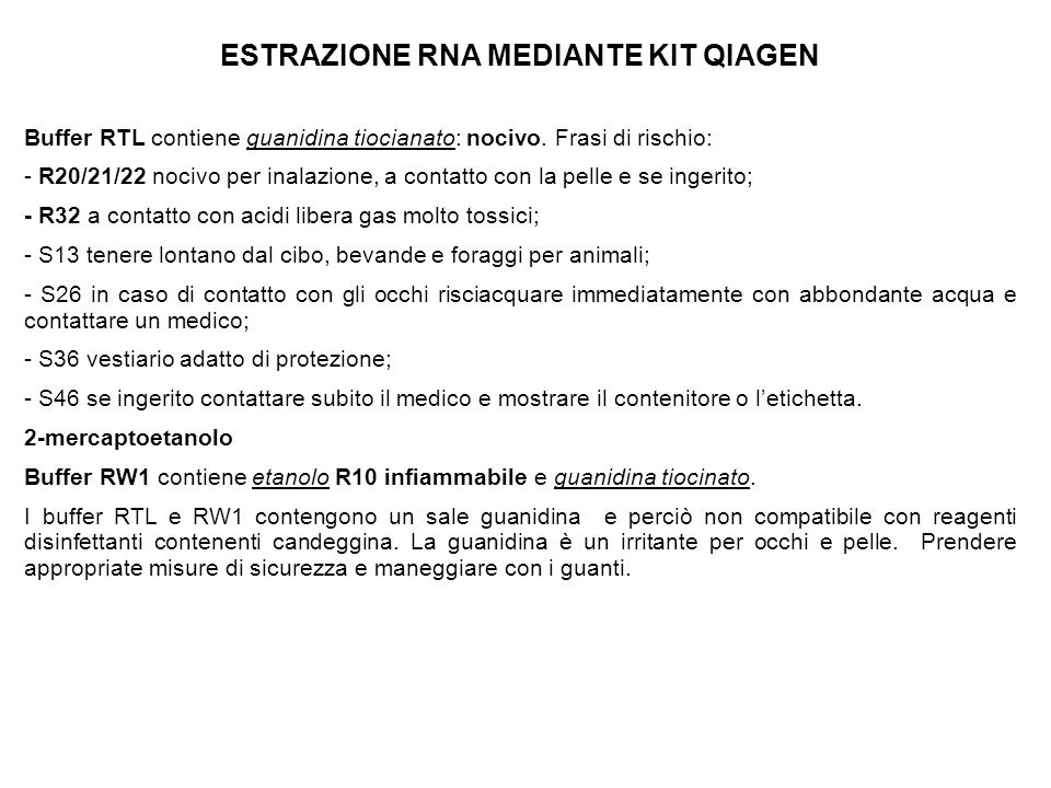 ESTRAZIONE RNA MEDIANTE KIT QIAGEN Buffer RTL contiene guanidina tiocianato: nocivo.