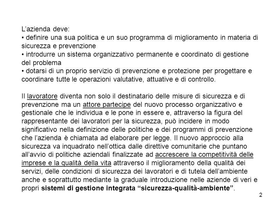 2 Lazienda deve: definire una sua politica e un suo programma di miglioramento in materia di sicurezza e prevenzione introdurre un sistema organizzati