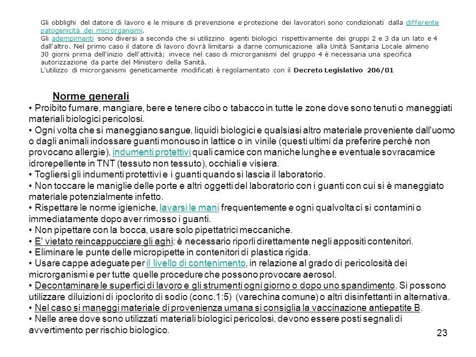 23 Gli obblighi del datore di lavoro e le misure di prevenzione e protezione dei lavoratori sono condizionati dalla differente patogenicità dei micror