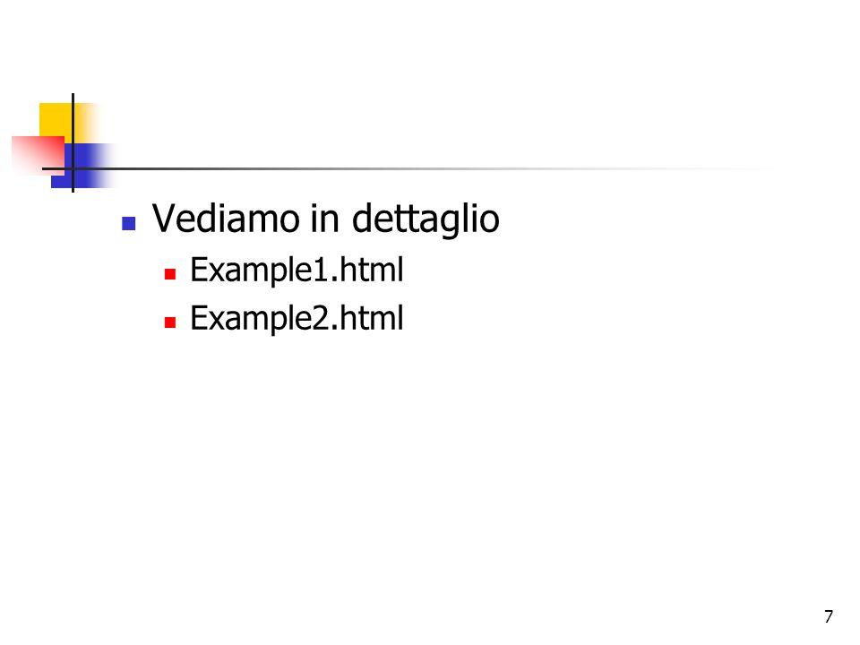 Vediamo in dettaglio Example1.html Example2.html 7