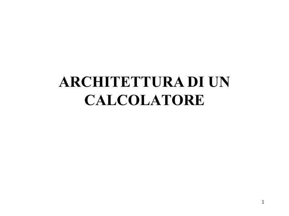 1 ARCHITETTURA DI UN CALCOLATORE