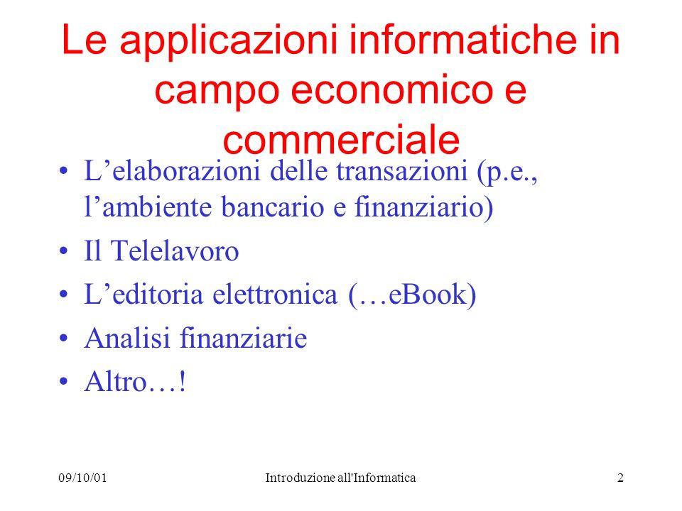 09/10/01Introduzione all'Informatica2 Le applicazioni informatiche in campo economico e commerciale Lelaborazioni delle transazioni (p.e., lambiente b