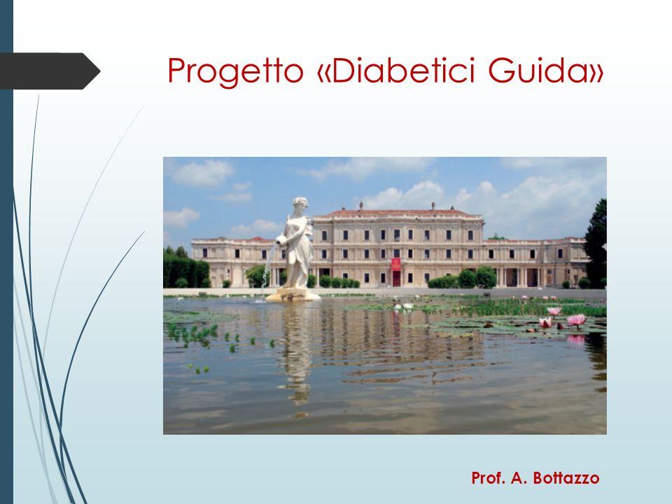 Progetto «Diabetici Guida» Prof. A. Bottazzo